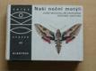 Moucha, Zahradník, Vančura - Naši noční motýli (1975)