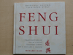 FENG SHUI - Praktický návod, jak se naučit čínskému umění žit v souladu s okolím