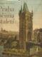 Praha očima staletí (4. přepracované vydání)