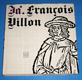 Já, Francois Willon bez gramodesky