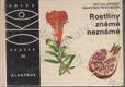 Rostliny známé neznámé