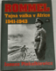 Rommel: Tajná válka v Africe 1941 - 1943