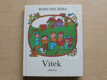Vítek - Jak jel Vítek do Prahy, Vítek je zase doma, Vítek na výletě (1986)