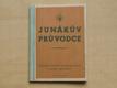 Junákův průvodce (Slezská zemská junácká rad v Mor.Ostravě)