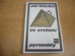 Ve vrcholu pyramidy