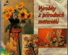 Výrobky z přírodních materiálů