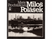 Miloš Polášek : [Monografie s ukázkami z fot. tvorby