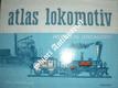 ATLAS LOKOMOTIV - Svazek 1 - HISTORICKÉ LOKOMOTIVY