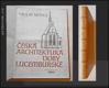 Vazba Jindřich Svoboda - ČESKÁ ARCHITEKTURA DOBY LUCEMBURSKÉ. - 8924213257