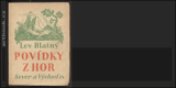 BLATNÝ; LEV: POVÍDKY Z HOR. - 1927. Edice Sever a východ. Obálka KAREL KINSKÝ. - 8847396105