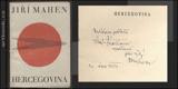MAHEN; JIŘÍ: HERCEGOVINA. - 1924. Podpis autora. Obálka Josef Čapek anonymně (Thiele). - 8847440585