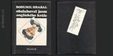 HRABAL; BOHUMIL: OBSLUHOVAL JSEM ANGLICKÉHO KRÁLE. - 1982.Jazzpetit; č. 19. Typografie JOSKA SKALNÍK. - 8847078537