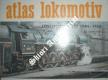 ATLAS LOKOMOTIV - Svazek 6 - LOKOMOTIVY LET 1945 - 1958