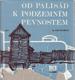 Od palisád k podzemním pevnostem - Pět tisíc let fortifikace