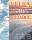 Velká kniha relaxace od Larry Blumenfeld