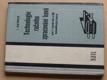 Technologie ručního zpracování kovů pro 1 ročník OU a UŠ