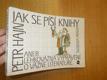 P. Hajn - Jak se píší knihy