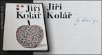 LAMAČ; MIROSLAV: JIŘÍ KOLÁŘ. - 1970. Podpis Jiřího Koláře. - 8991402825