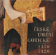 České gotické umění 1350-1420