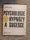 Psychologie hypnózy a sugesce