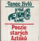 Tanec živlů- Poezie starých Aztéků