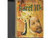 Karel IV. : Život a dílo