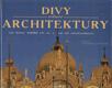 Divy světové architektury : od roku 4000 př.n.l. do současnosti