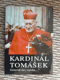 Kardinál Tomášek - Generál bez vojska...?