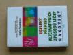 Ucelený přehled alternativních způsobů léčby rakoviny (1997)