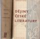 Dějiny české literatury (Díl I.: Od nejstarších dob k století XVIII., Díl II.: Od století XVIII. k letům čtyřicátým století XIX.)