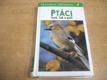 Ptáci lesů, luk a polí ed. Průvodce příro