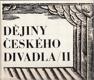 Dějiny českého divadla. 2. [díl], Národní obrození