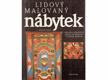 Lidový malovaný nábytek v českých zemích : z muzejních sbírek