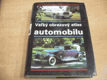 Veľký obrazový atlas automobilu. (Sto rokov aut