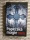Papežská magie - Okultní prakticky v katolické církvi