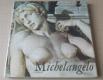 Oldřich J. Blažíček: Michelangelo