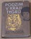 Jan Kozák - Podzim v kraji tygrů