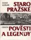 Staropražské pověsti a legendy / Julius Košnář, 1992