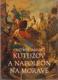 Kutuzov a Napoleon na Moravě