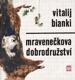 Mravenečkova dobrodružství / Vitalij Bianki, 1978