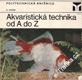 Akvaristická technika od A do Z / K. Krček, 1976