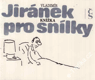 Knížka pro snílky/ Vladimír Jiránek, 1989