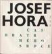 Čas - bratr mého srdce / Josef Hora, 1965
