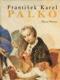 František Karel Palko - Život a dílo malíře sklonku středoevropského baroka a jeho bratra Františka Antonína Palka