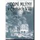 Vodní mlýny v Čechách VIII.
