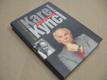 Karel Kyncl - ŽIVOT JAKO ROMÁN Pokorný Milan 2005