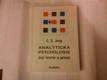 Jung Carl Gustav - Analytická psychologie (Její teorie a praxe)