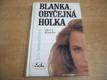 Blanka, obyčejná holka 1 Dívčí román