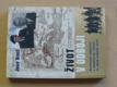 Život v odboji - (Autentické svědectví o osudech čs. vojáků za druhé světové války)