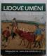 Lidové umění z Čech, Moravy a Slezsk